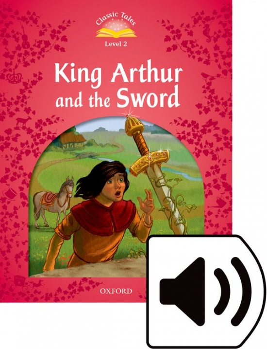 Classic Tales Second Edition Level 2 King Arthur and the Sword Audio Mp3 Pack : 9780194014304