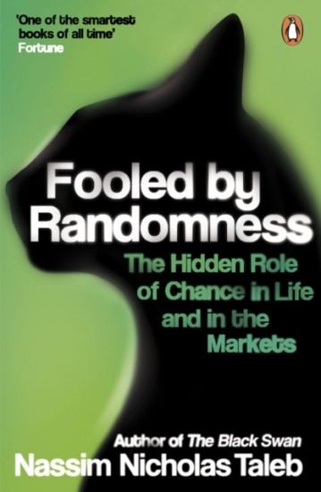 Fooled by Randomness : The Hidden Role of Chance in Life and in the Markets : 9780141031484
