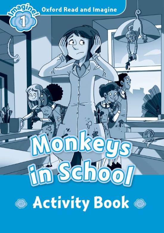 Oxford Read and Imagine 1 Monkeys in School Activity Book