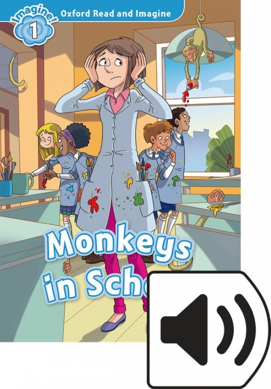 Oxford Read and Imagine 1 Monkeys in School with MP3 Pack : 9780194017404