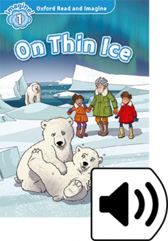 Oxford Read and Imagine 1 On Thin Ice with MP3 Pack : 9780194709392