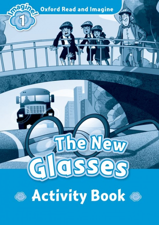 Oxford Read and Imagine 1 The New Glasses Activity Book