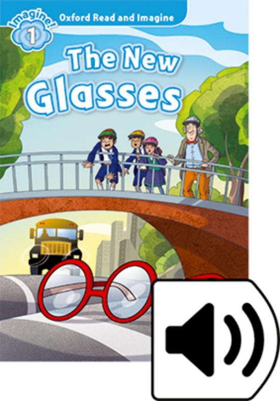Oxford Read and Imagine 1 The New Glassese with MP3 Pack