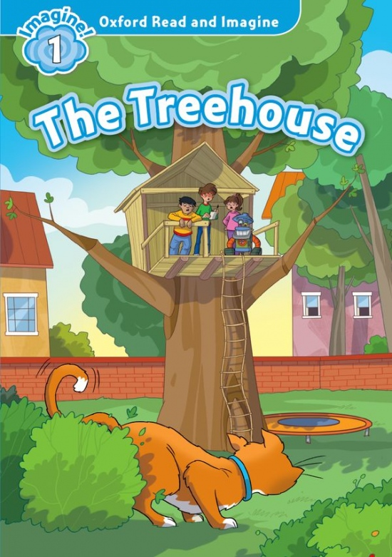 Oxford Read and Imagine 1 The Treehouse : 9780194709323