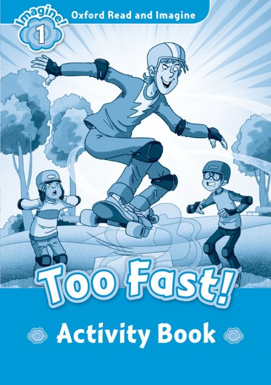Oxford Read and Imagine 1 Too Fast Activity Book : 9780194722476