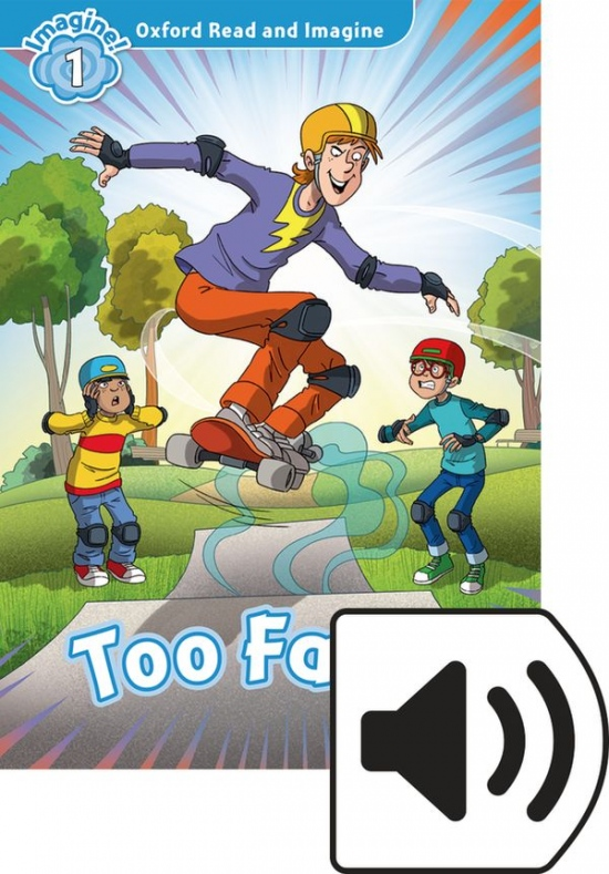 Oxford Read and Imagine 1 Too Fast with MP3 Pack : 9780194017527