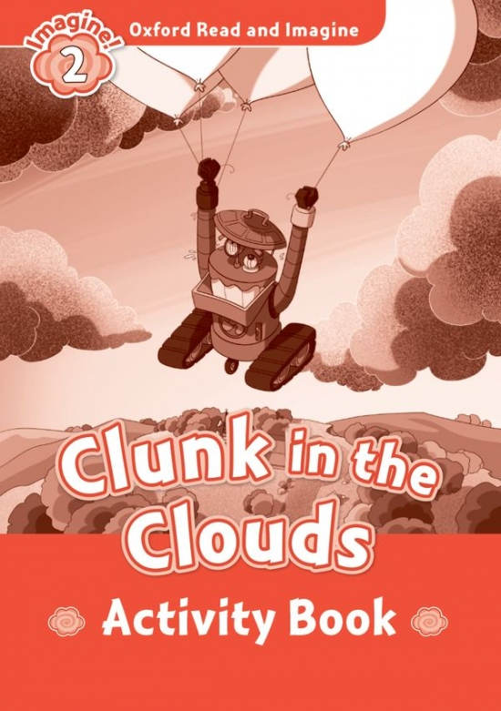 Oxford Read and Imagine 2 Clunk in the Clouds Activity Book