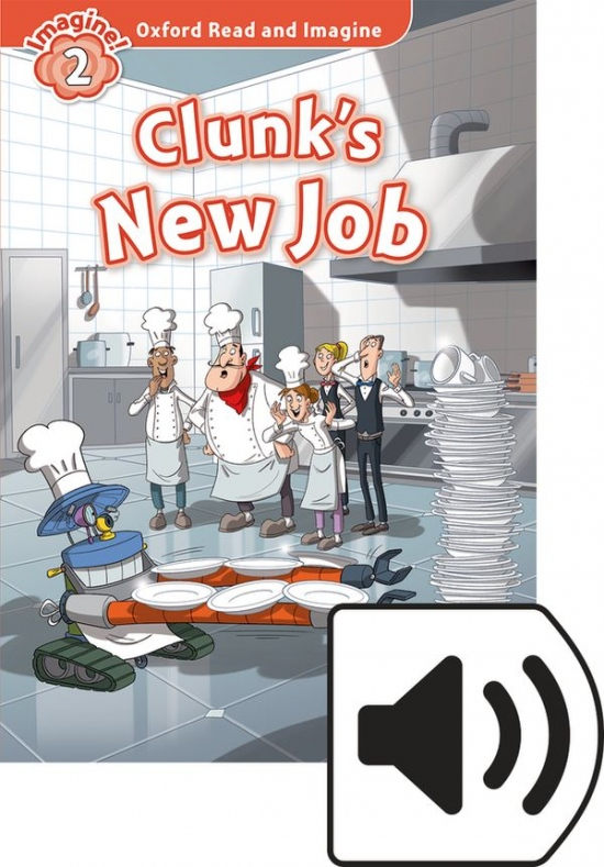 Oxford Read and Imagine 2 Clunk´s New Job with MP3 Pack