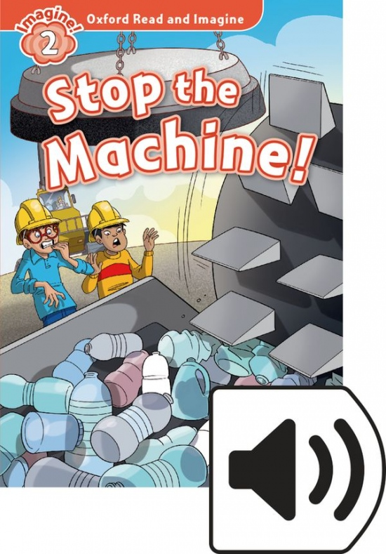 Oxford Read and Imagine 2 Stop the Machine with MP3 Pack : 9780194017671