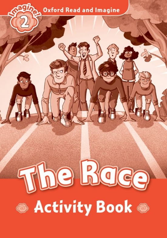 Oxford Read and Imagine 2 the Race Activity Book : 9780194736527
