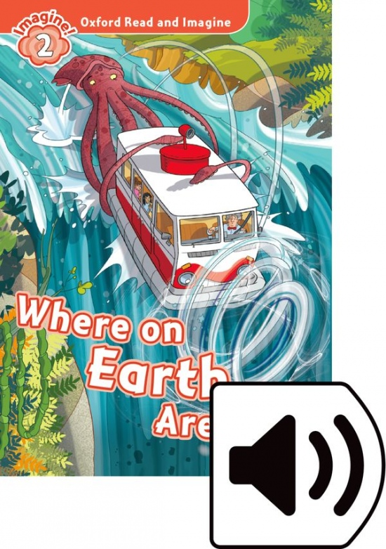 Oxford Read and Imagine 2 Where on Earth Are We? with MP3 Pack : 9780194736589