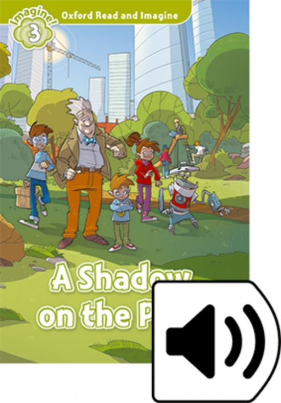 Oxford Read and Imagine 3 A Shadow on the Park with MP3 Pack