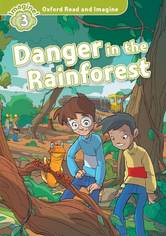 Oxford Read and Imagine 3 Danger in the Rainforest