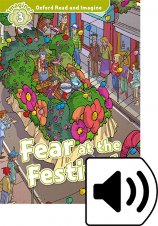 Oxford Read and Imagine 3 Fear at the Festival with Audio Pack