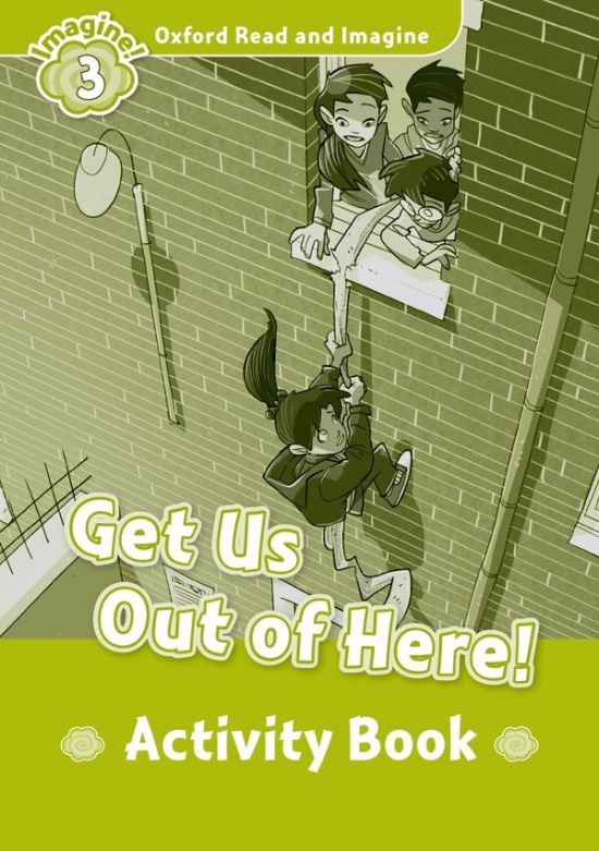 Oxford Read and Imagine 3 Get Us Out of Here! Activity Book