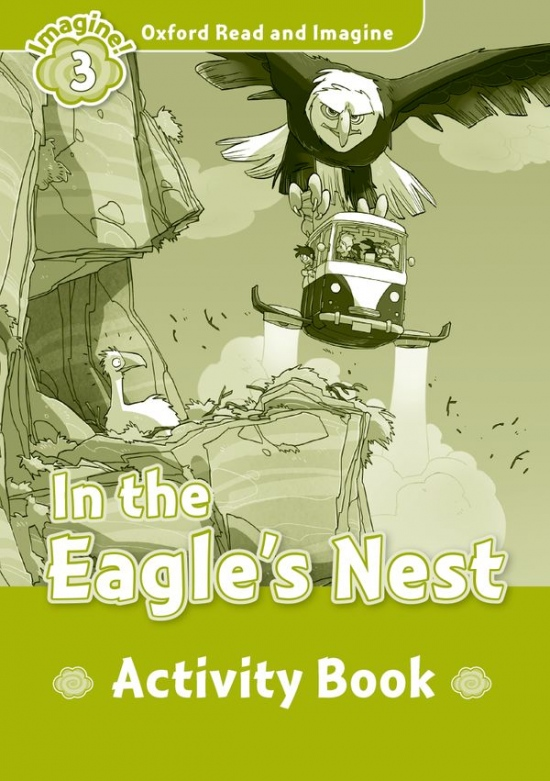 Oxford Read and Imagine 3 In the Eagles Nest Activity Book : 9780194723107