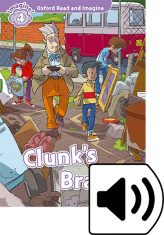 Oxford Read and Imagine 4 Clunk´s Brain with MP3 Pack