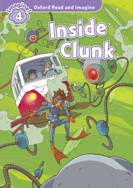 Oxford Read and Imagine 4 Inside Clunk