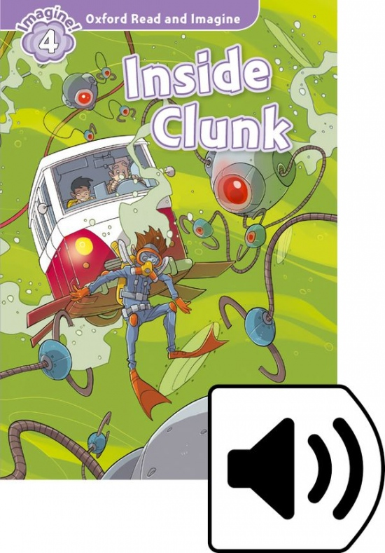 Oxford Read and Imagine 4 Inside Clunk with MP3 Pack : 9780194737074