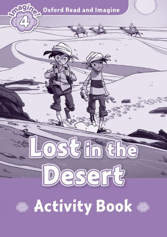 Oxford Read and Imagine 4 Lost in the Desert Activity Book : 9780194723381