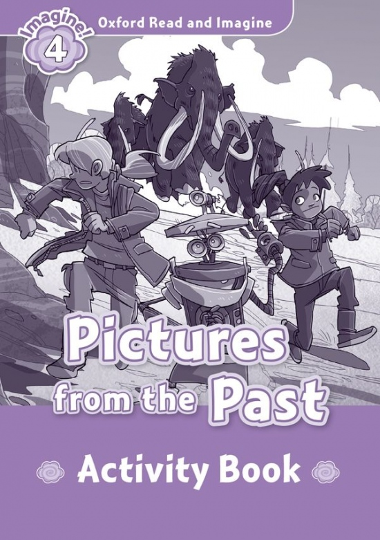 Oxford Read and Imagine 4 Pictures from the Past Activity Book : 9780194723411