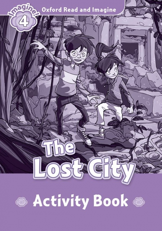 Oxford Read and Imagine 4 The Lost City Activity Book : 9780194723398