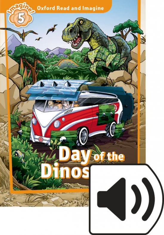 Oxford Read and Imagine 5 Day of the Dinosaurs with Audio Mp3 Pack : 9780194021180