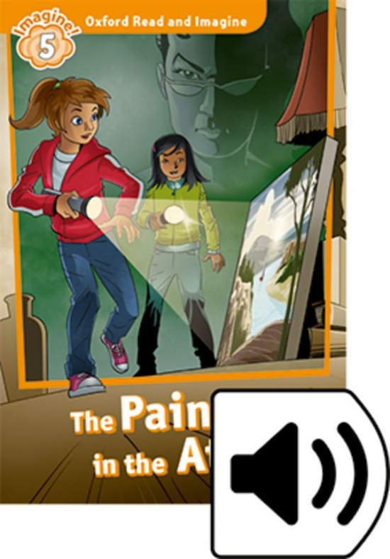 Oxford Read and Imagine 5 The Painting in the Attic with Audio Mp3 Pack