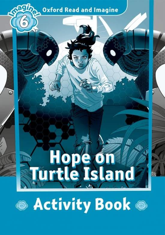 Oxford Read and Imagine 6 Hope on Turtle Island Activity Book