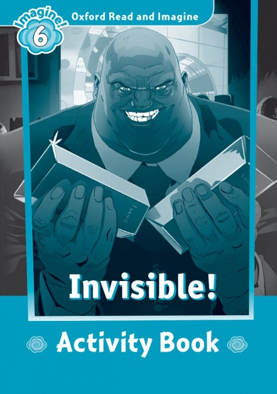 Oxford Read and Imagine 6 Invisible Activity Book : 9780194723763