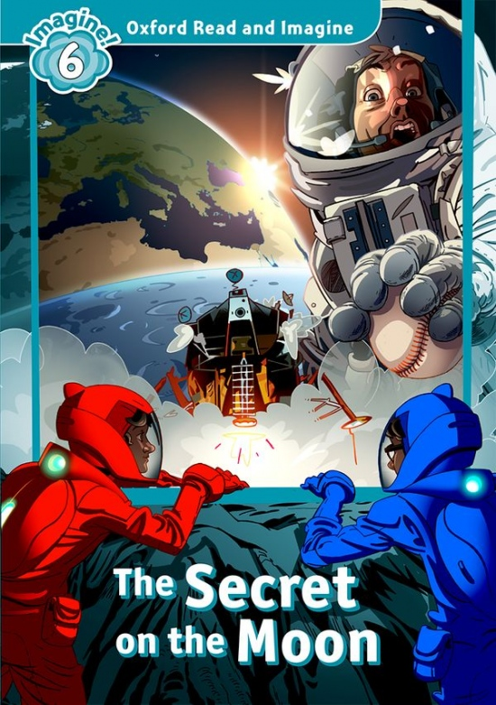 Oxford Read and Imagine 6 The Secret on the Moon