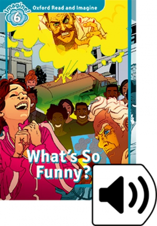 Oxford Read and Imagine 6 What´s So Funny? with Audio Mp3 Pack