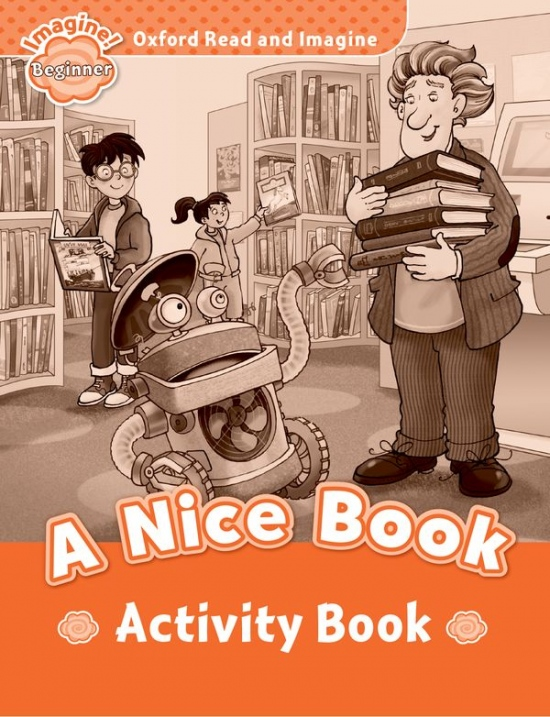 Oxford Read and Imagine Beginner A Nice Book Activity Book