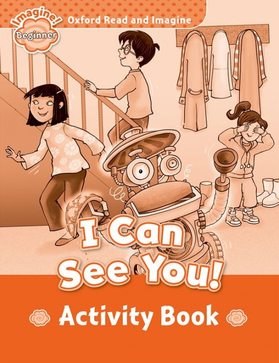 Oxford Read and Imagine Beginner I Can See You! Activity Book