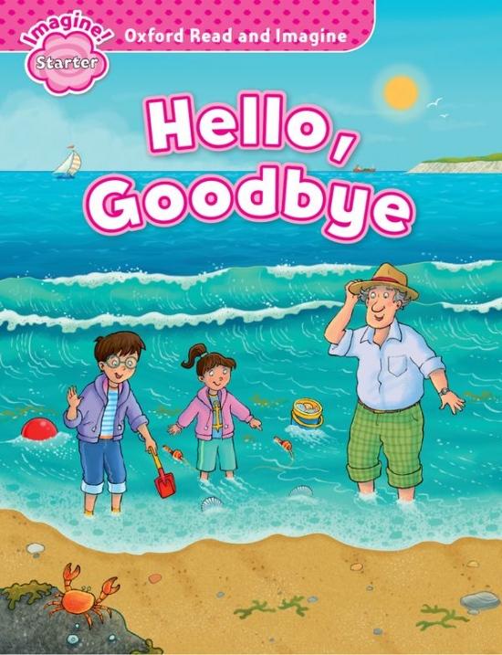 Oxford Read and Imagine Starter Hello Goodbye : 9780194709217