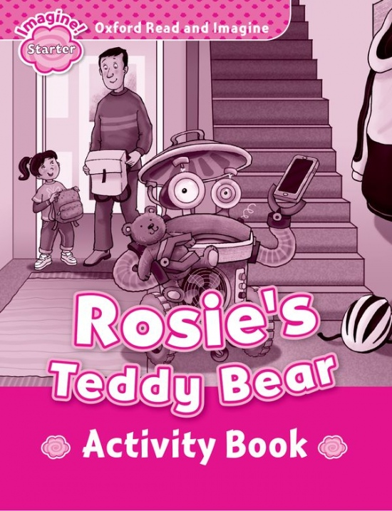 Oxford Read and Imagine Starter Rosie´s Teddy Bear Activity Book