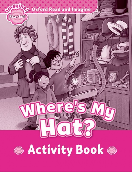 Oxford Read and Imagine Starter: Where´s My Hat? Activity Book