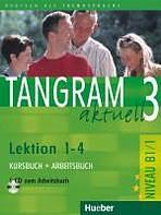 Tangram aktuell 3. Lektion 1-4 Kursbuch + Arbeitsbuch mit Audio-CD zum Arbeitsbuch  : 9783190018185