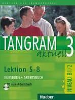 Tangram aktuell 3. Lektion 5–8 Kursbuch + Arbeitsbuch mit Audio-CD zum Arbeitsbuch