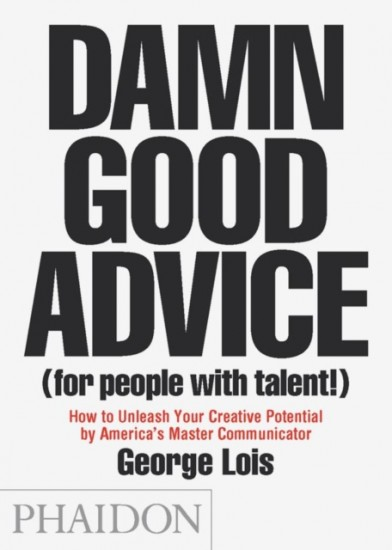 Damn Good Advice (For People with Talent!) : 9780714863481