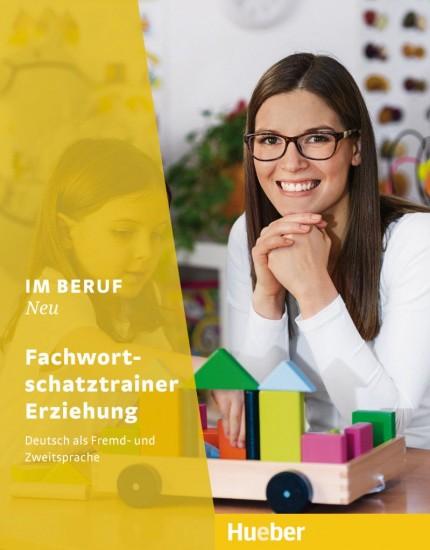 Im Beruf Neu Fachwortschatztrainer Erziehung : 9783193611901