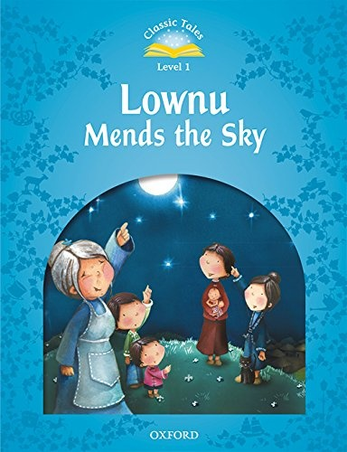 CLASSIC TALES Second Edition Beginner 1 Lownu Mends the Sky + Audio Mp3 Download