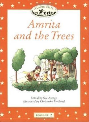 CLASSIC TALES Beginner 2 Amrita & the Trees