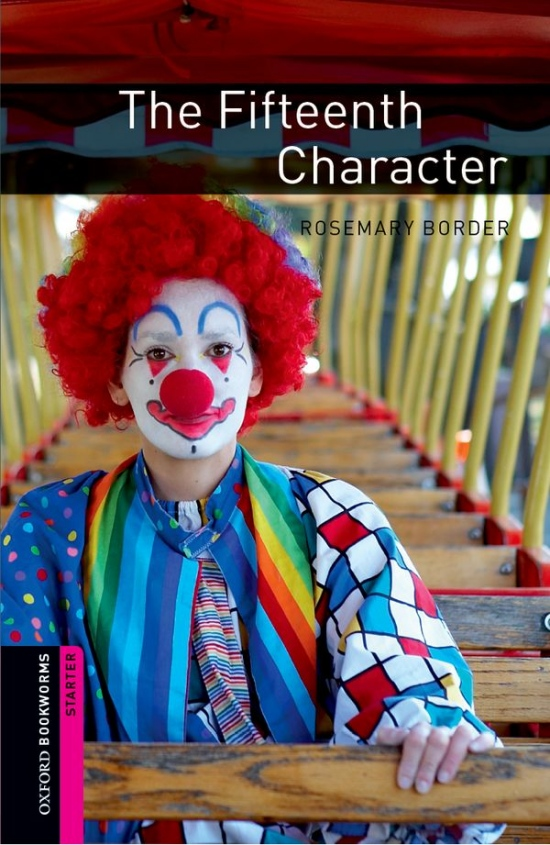 New Oxford Bookworms Library Starter The Fifteenth Character