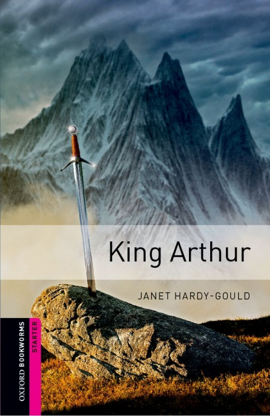 New Oxford Bookworms Library Starter King Arthur