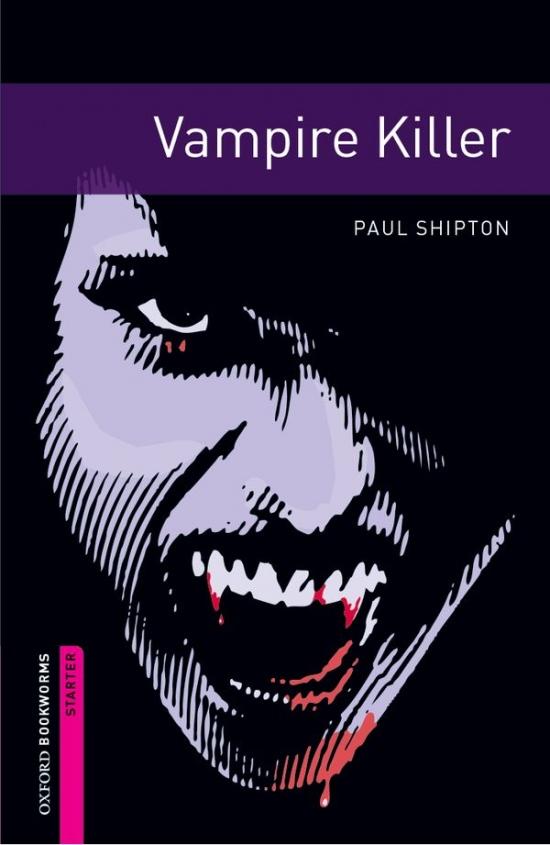 New Oxford Bookworms Library Starter Vampire Killer