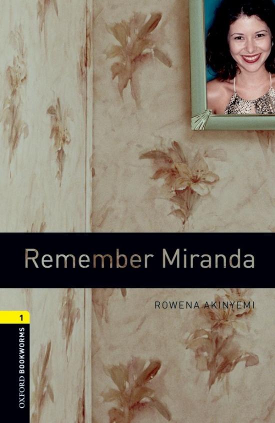 New Oxford Bookworms Library 1 Remember Miranda