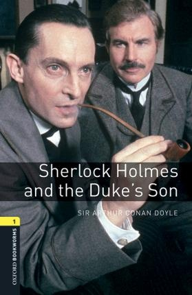 New Oxford Bookworms Library 1 Sherlock Holmes and the Duke´s Son Audio Pack
