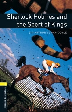 New Oxford Bookworms Library 1 Sherlock Holmes and the Sport of Kings Audio Mp3 Pack