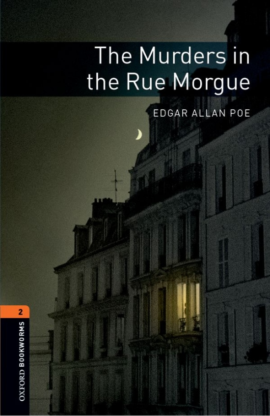 New Oxford Bookworms Library 2 The Murders in the Rue Morgue